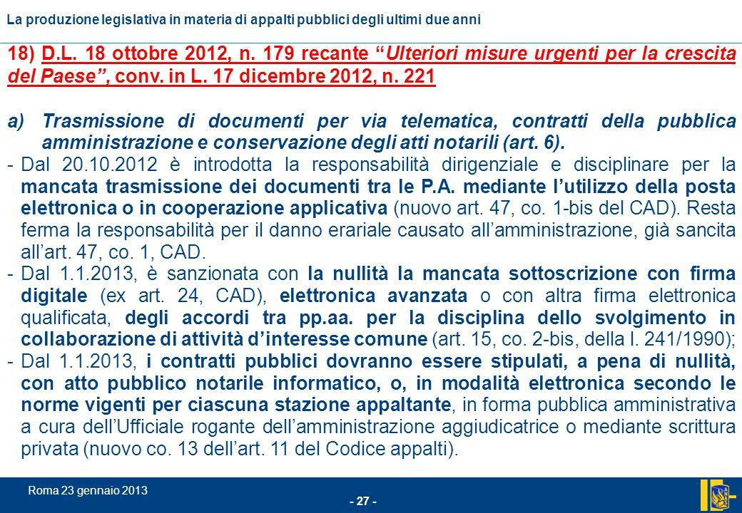 18) D.L. 18 ottobre 2012, n. 179 recante Ulteriori misure urgenti per la crescita del Paese , conv. in L. 17 dicembre 2012, n. 221