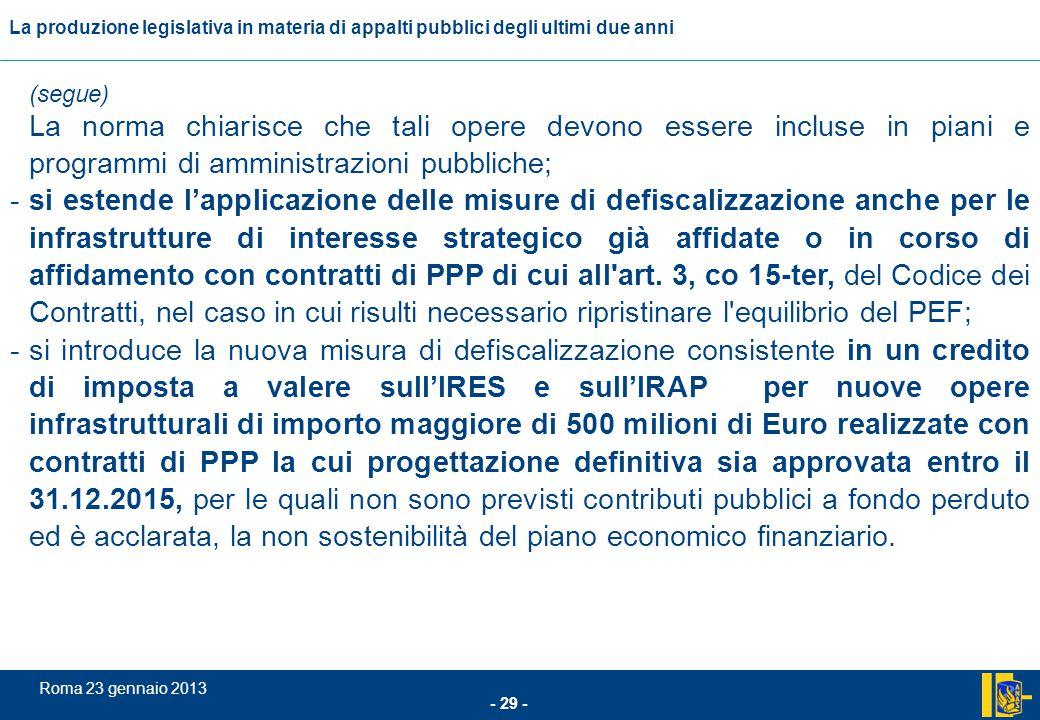 (segue) La norma chiarisce che tali opere devono essere incluse in piani e programmi di amministrazioni pubbliche;