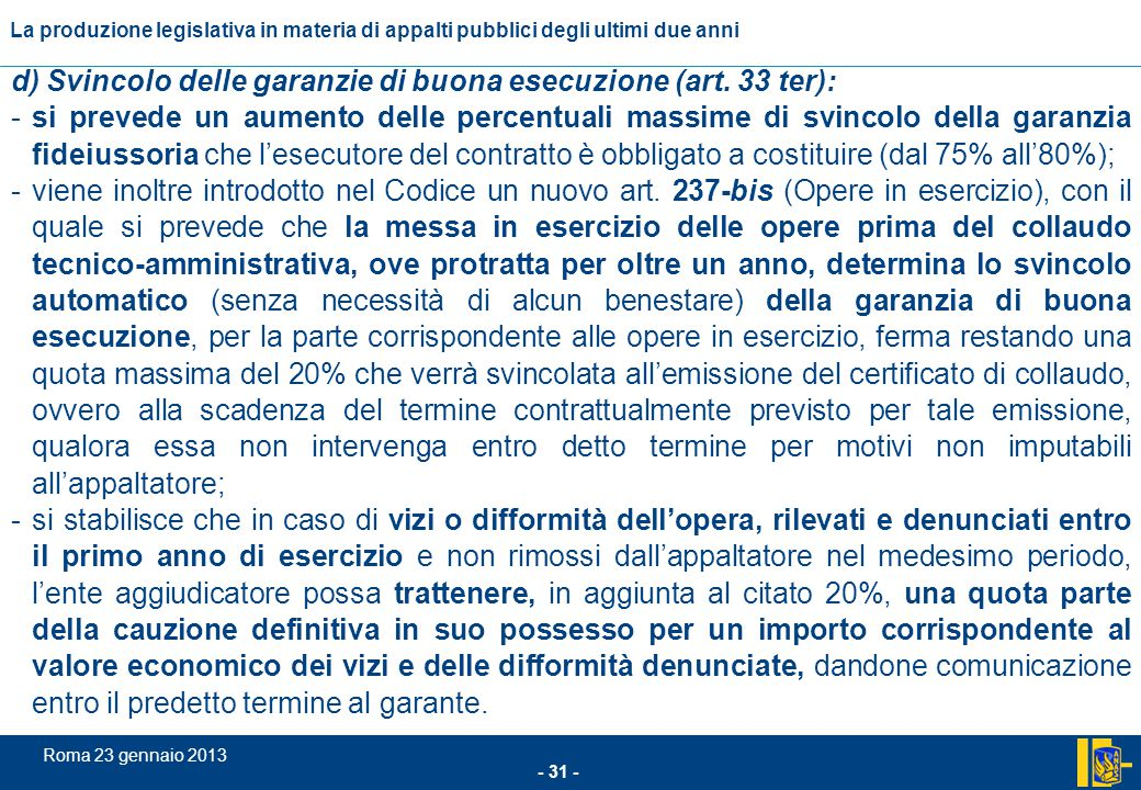 d) Svincolo delle garanzie di buona esecuzione (art. 33 ter):