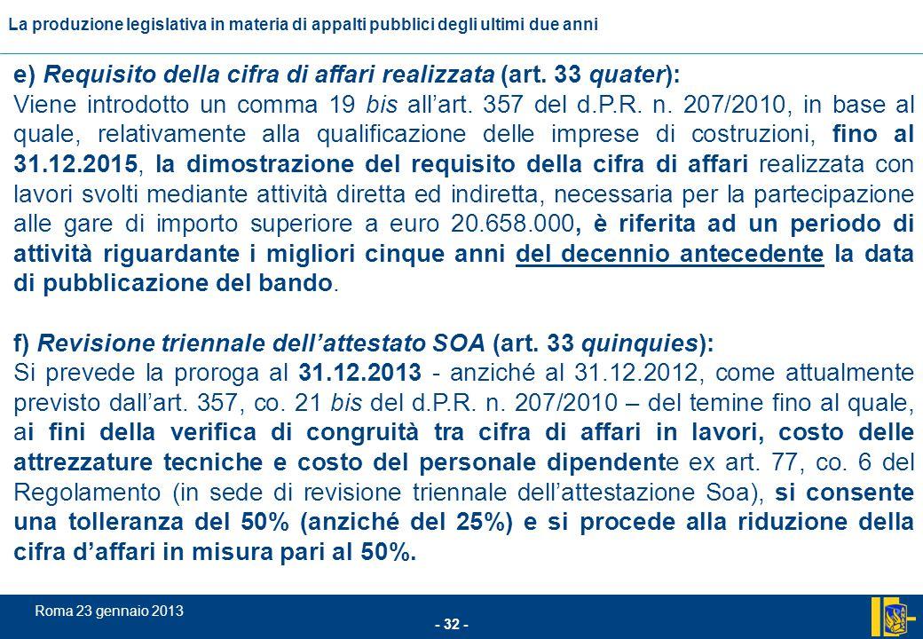 e) Requisito della cifra di affari realizzata (art. 33 quater):