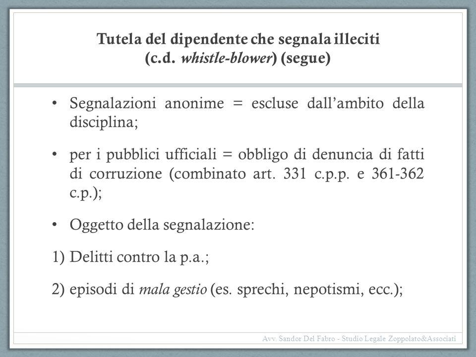 Segnalazioni anonime = escluse dall'ambito della disciplina;