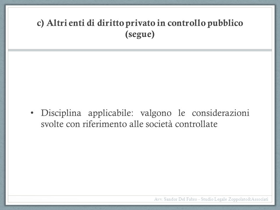 c) Altri enti di diritto privato in controllo pubblico (segue)