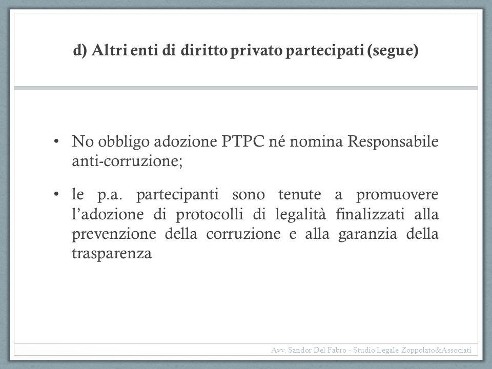 d) Altri enti di diritto privato partecipati (segue)