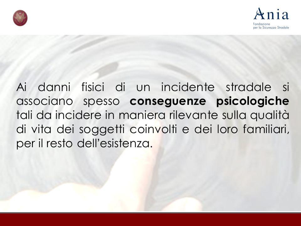 Ai danni fisici di un incidente stradale si associano spesso conseguenze psicologiche tali da incidere in maniera rilevante sulla qualità di vita dei soggetti coinvolti e dei loro familiari, per il resto dell'esistenza.