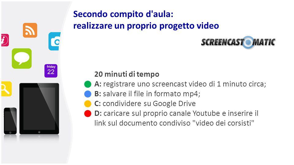 Secondo compito d aula: realizzare un proprio progetto video