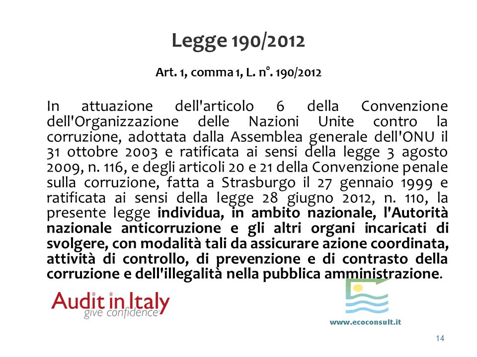 Legge 190/2012 Art. 1, comma 1, L. n°. 190/2012.