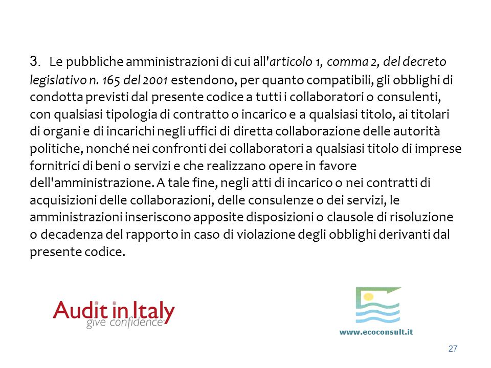 3. Le pubbliche amministrazioni di cui all articolo 1, comma 2, del decreto legislativo n.