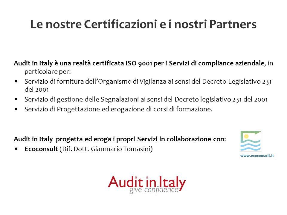 Le nostre Certificazioni e i nostri Partners