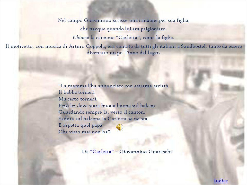 Nel campo Giovannino scrisse una canzone per sua figlia,