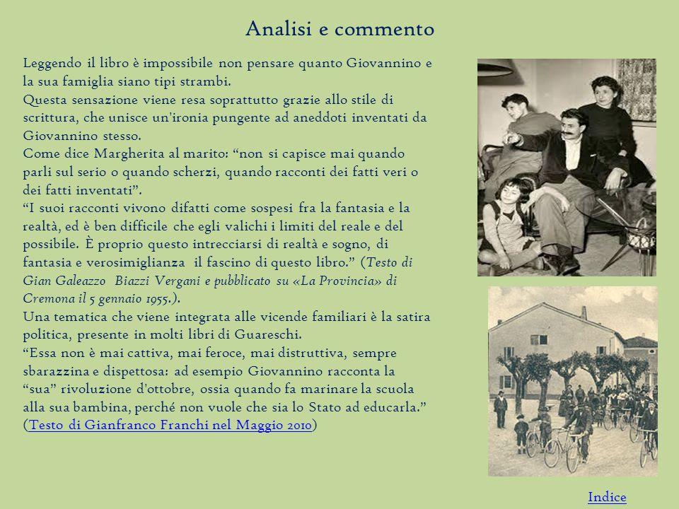Analisi e commento Leggendo il libro è impossibile non pensare quanto Giovannino e la sua famiglia siano tipi strambi.