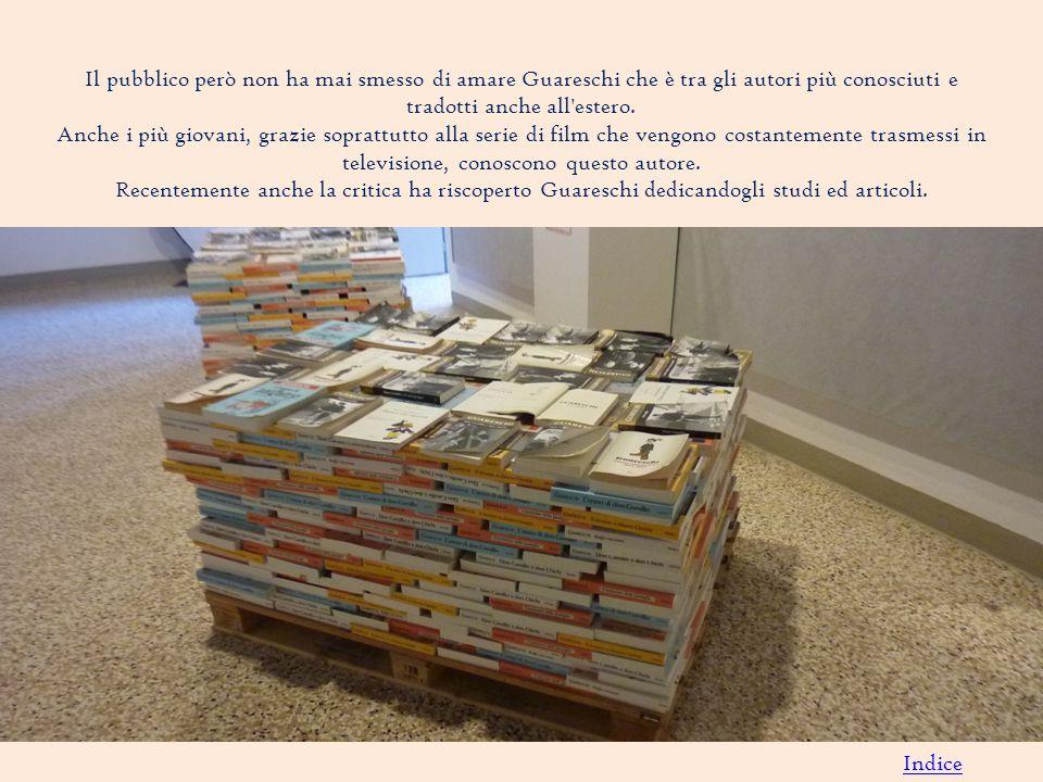 Il pubblico però non ha mai smesso di amare Guareschi che è tra gli autori più conosciuti e tradotti anche all estero.