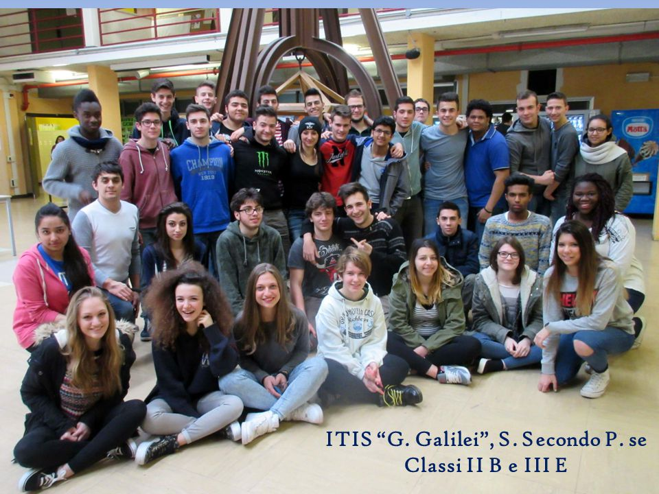 ITIS G. Galilei , S. Secondo P. se Classi II B e III E
