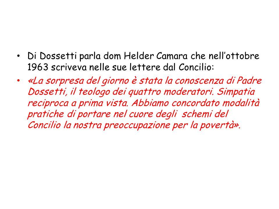 Di Dossetti parla dom Helder Camara che nell'ottobre 1963 scriveva nelle sue lettere dal Concilio: