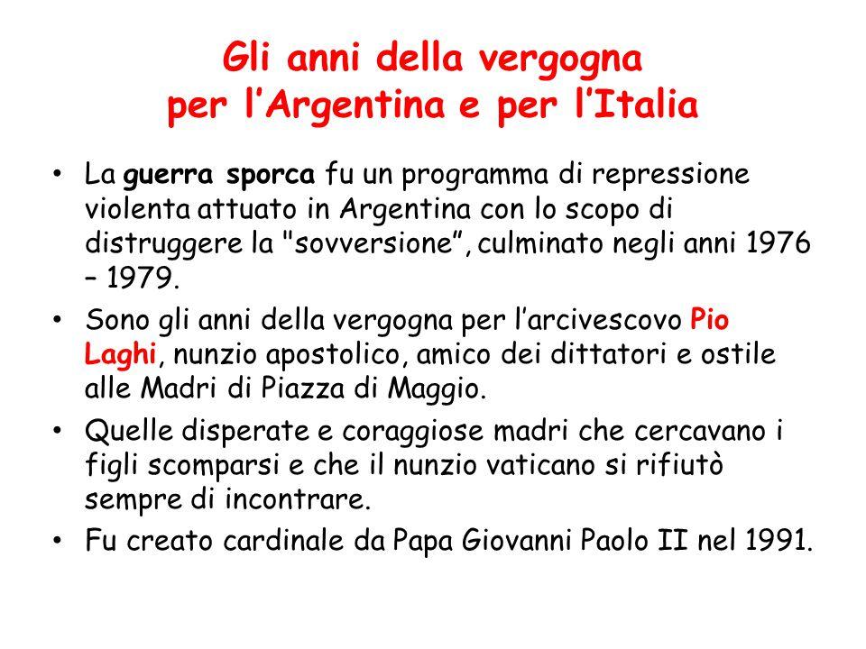Gli anni della vergogna per l'Argentina e per l'Italia