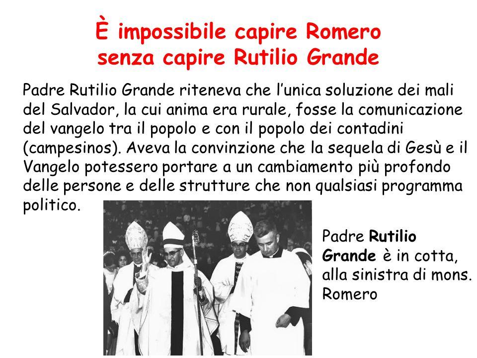 È impossibile capire Romero senza capire Rutilio Grande