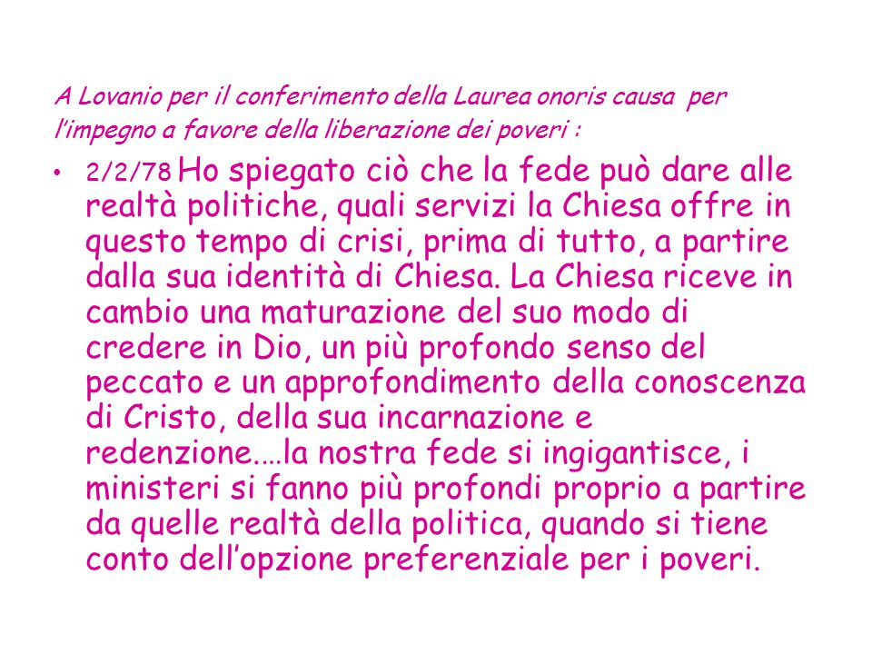 A Lovanio per il conferimento della Laurea onoris causa per l'impegno a favore della liberazione dei poveri :