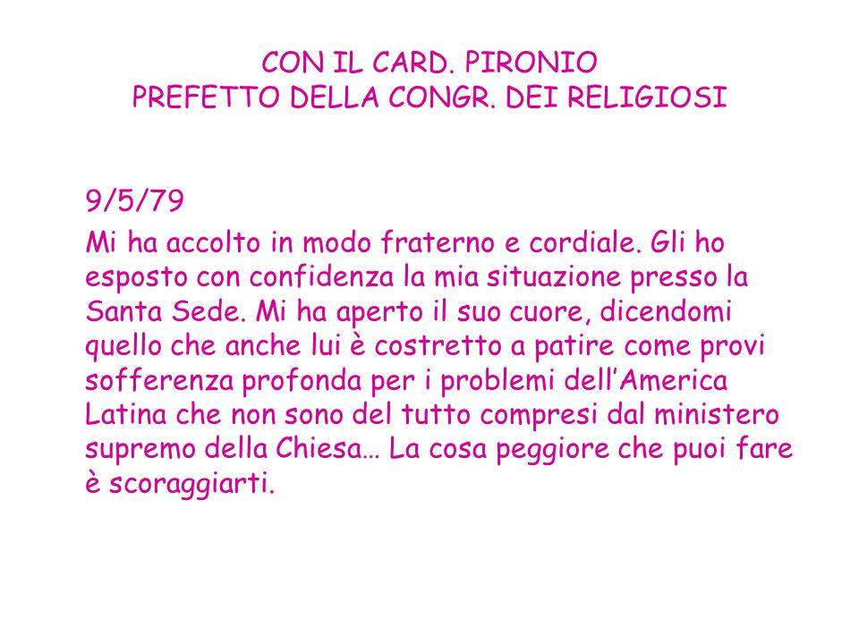 CON IL CARD. PIRONIO PREFETTO DELLA CONGR. DEI RELIGIOSI