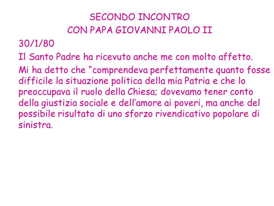 SECONDO INCONTRO CON PAPA GIOVANNI PAOLO II 30/1/80 Il Santo Padre ha ricevuto anche me con molto affetto.