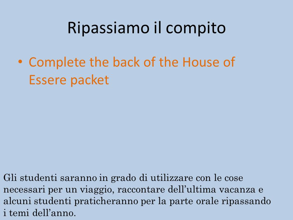 Ripassiamo il compito Complete the back of the House of Essere packet