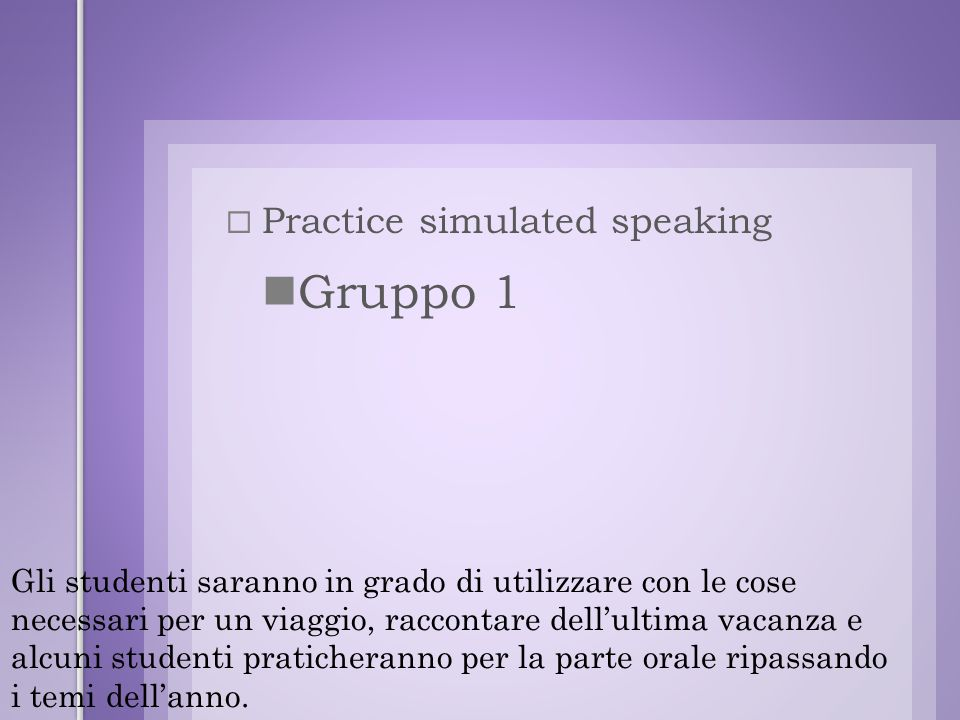 Gruppo 1 Practice simulated speaking