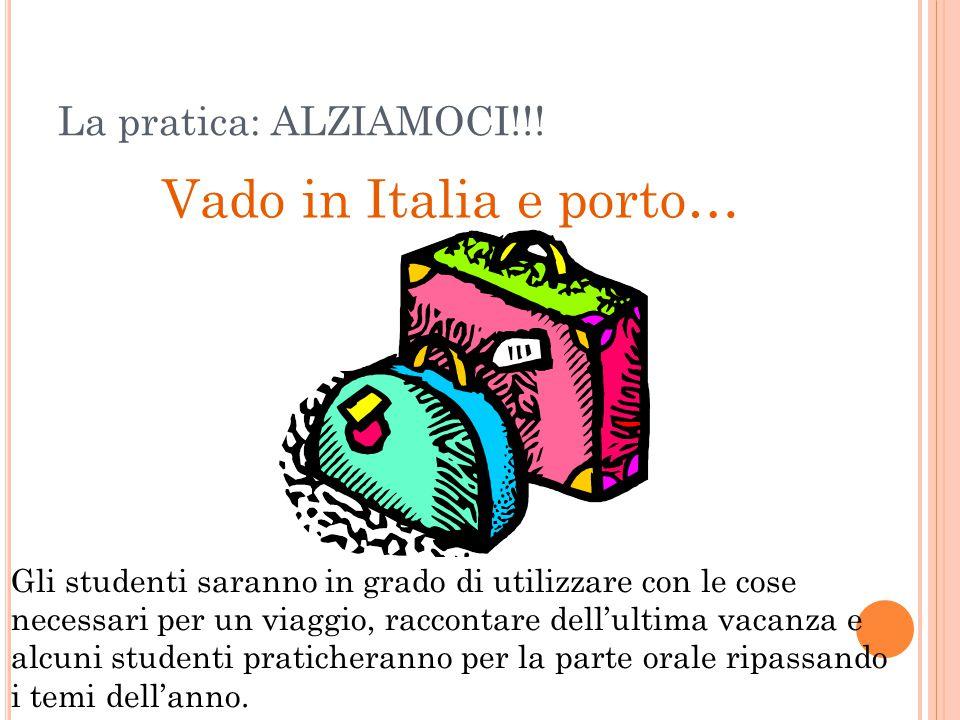 Vado in Italia e porto… La pratica: ALZIAMOCI!!!