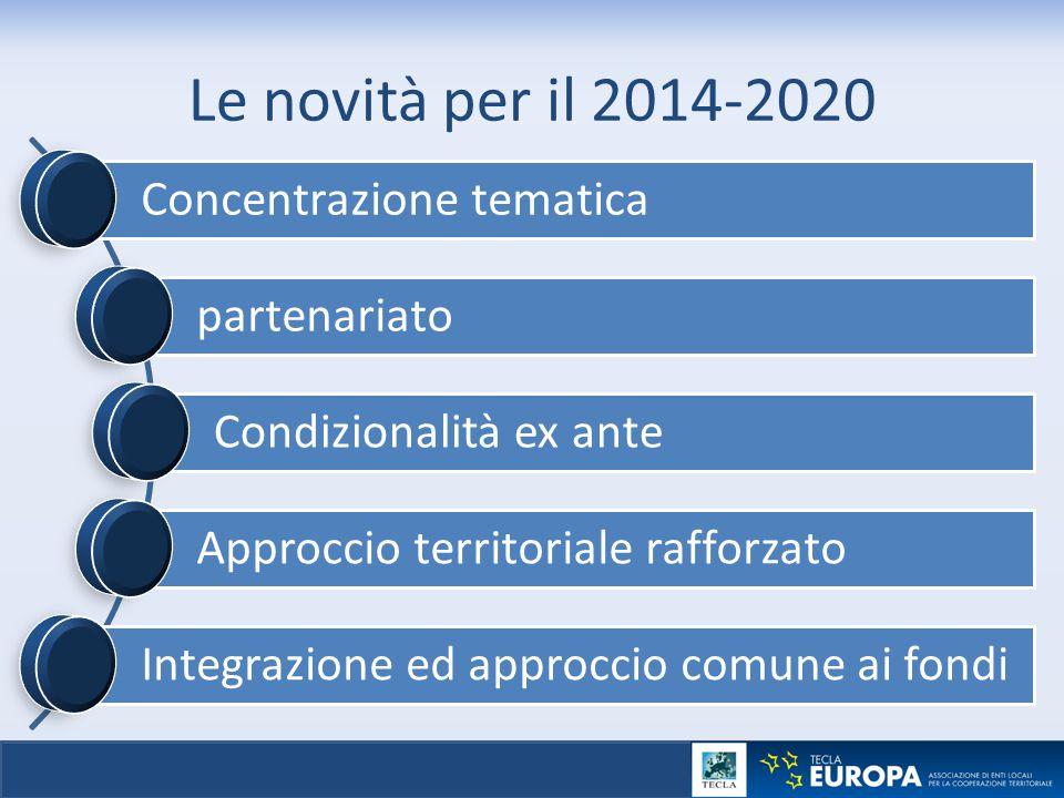 Le novità per il 2014-2020 Concentrazione tematica partenariato