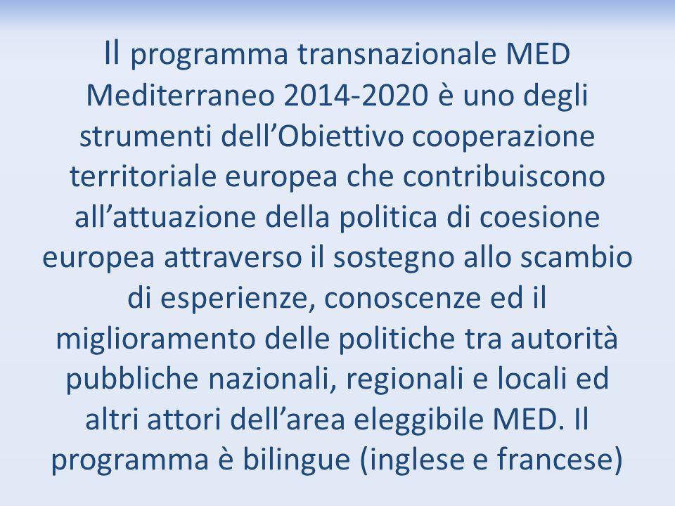 Il programma transnazionale MED Mediterraneo 2014-2020 è uno degli strumenti dell'Obiettivo cooperazione territoriale europea che contribuiscono all'attuazione della politica di coesione europea attraverso il sostegno allo scambio di esperienze, conoscenze ed il miglioramento delle politiche tra autorità pubbliche nazionali, regionali e locali ed altri attori dell'area eleggibile MED.