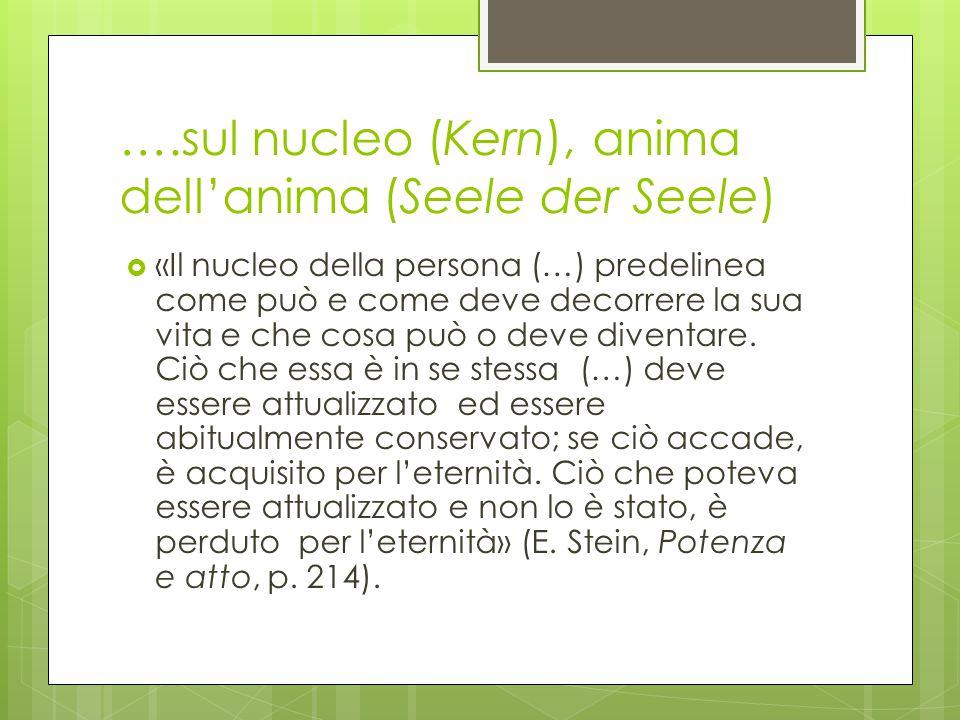 ….sul nucleo (Kern), anima dell'anima (Seele der Seele)