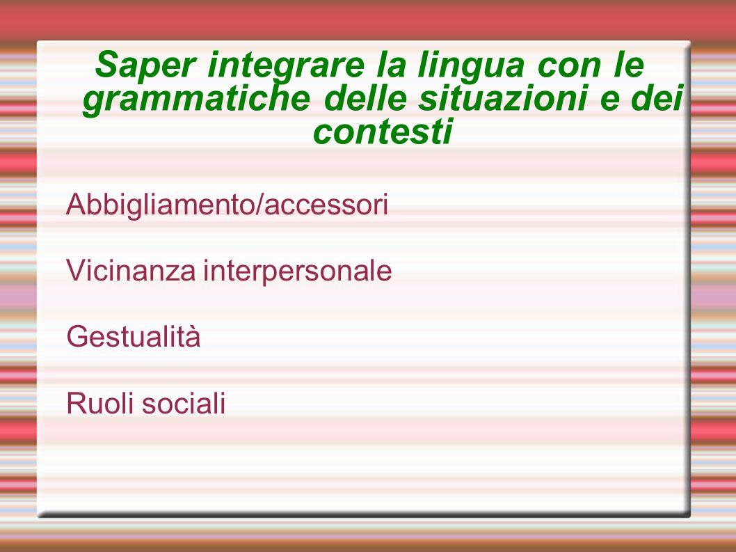 Saper integrare la lingua con le grammatiche delle situazioni e dei contesti