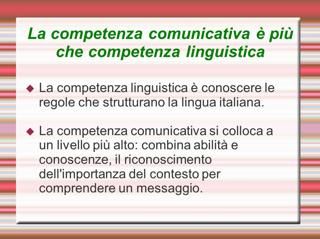La competenza comunicativa è più che competenza linguistica