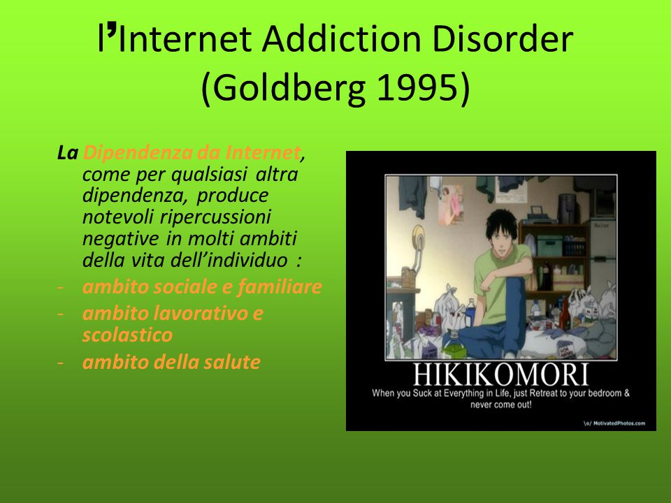 l'Internet Addiction Disorder (Goldberg 1995)