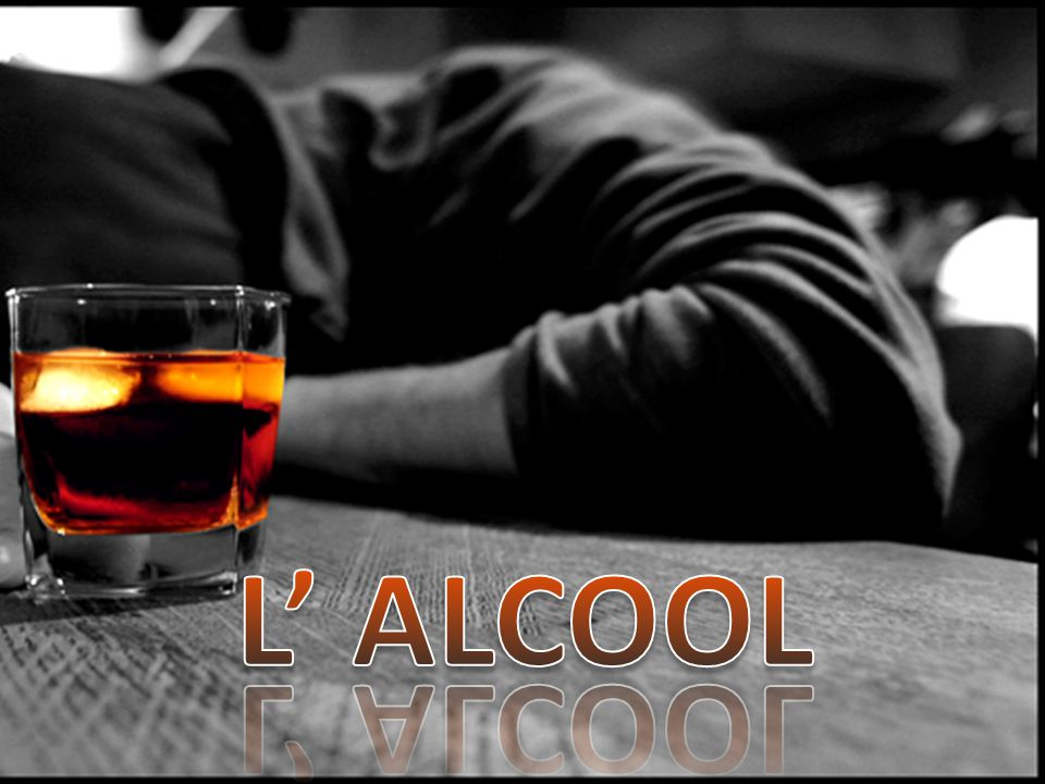 L' ALCOOL