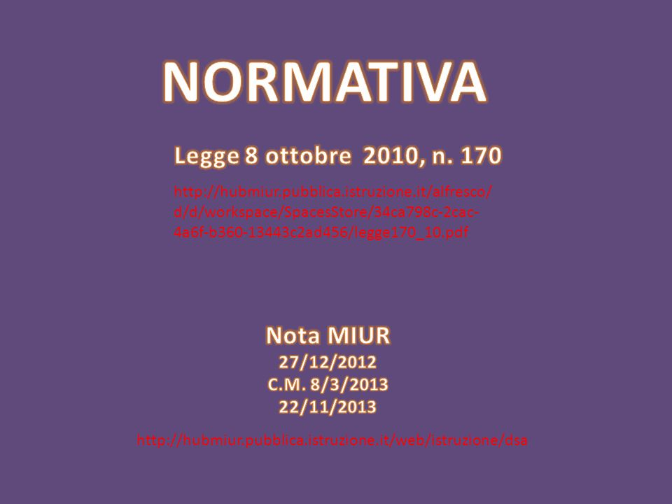 NORMATIVA Legge 8 ottobre 2010, n. 170 Nota MIUR 27/12/2012