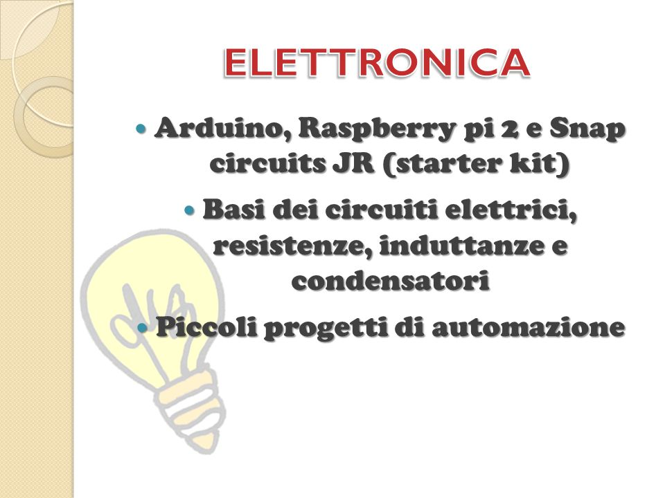 ELETTRONICA Arduino, Raspberry pi 2 e Snap circuits JR (starter kit)