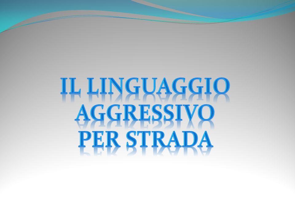 Il linguaggio aggressivo