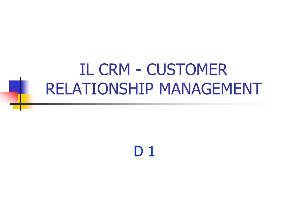 IL CRM - CUSTOMER RELATIONSHIP MANAGEMENT