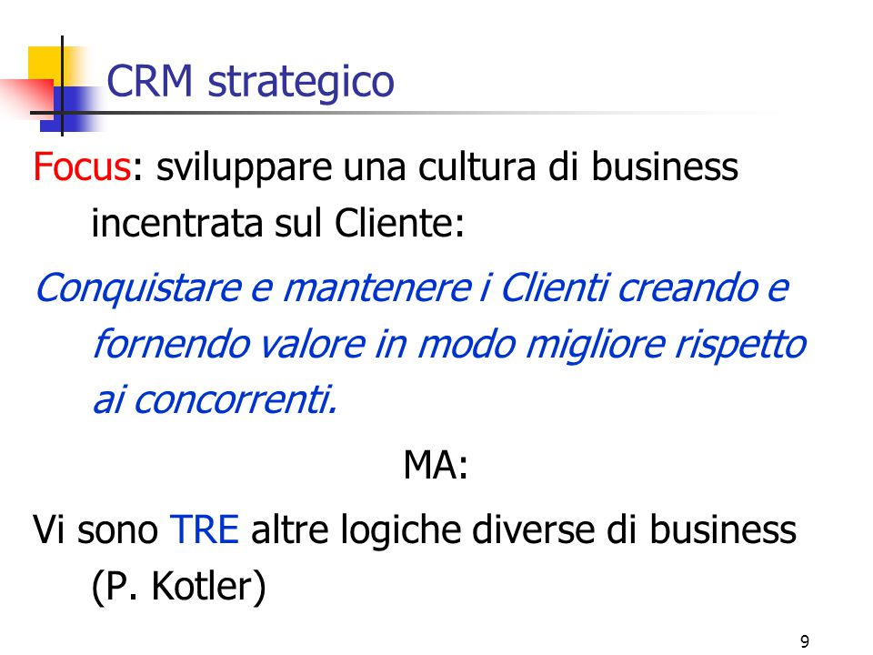 CRM strategico Focus: sviluppare una cultura di business incentrata sul Cliente: