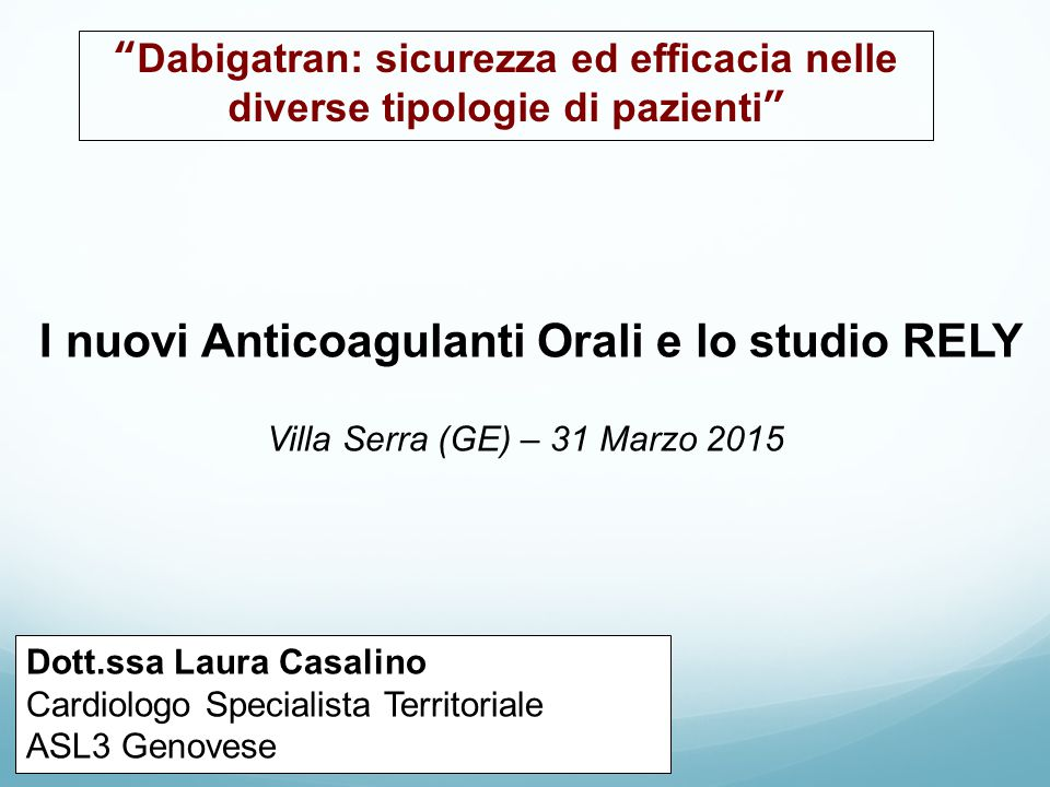 I nuovi Anticoagulanti Orali e lo studio RELY