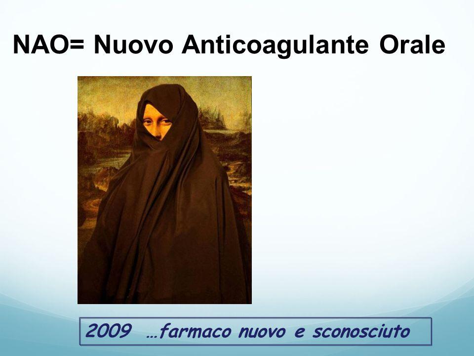NAO= Nuovo Anticoagulante Orale