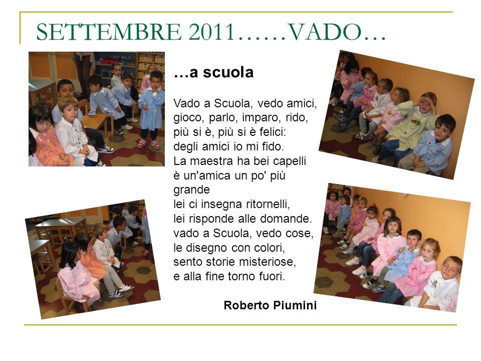 SETTEMBRE 2011……VADO… …a scuola