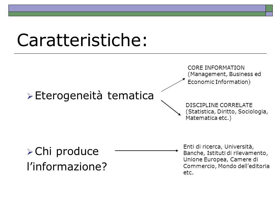 Caratteristiche: Eterogeneità tematica Chi produce l'informazione