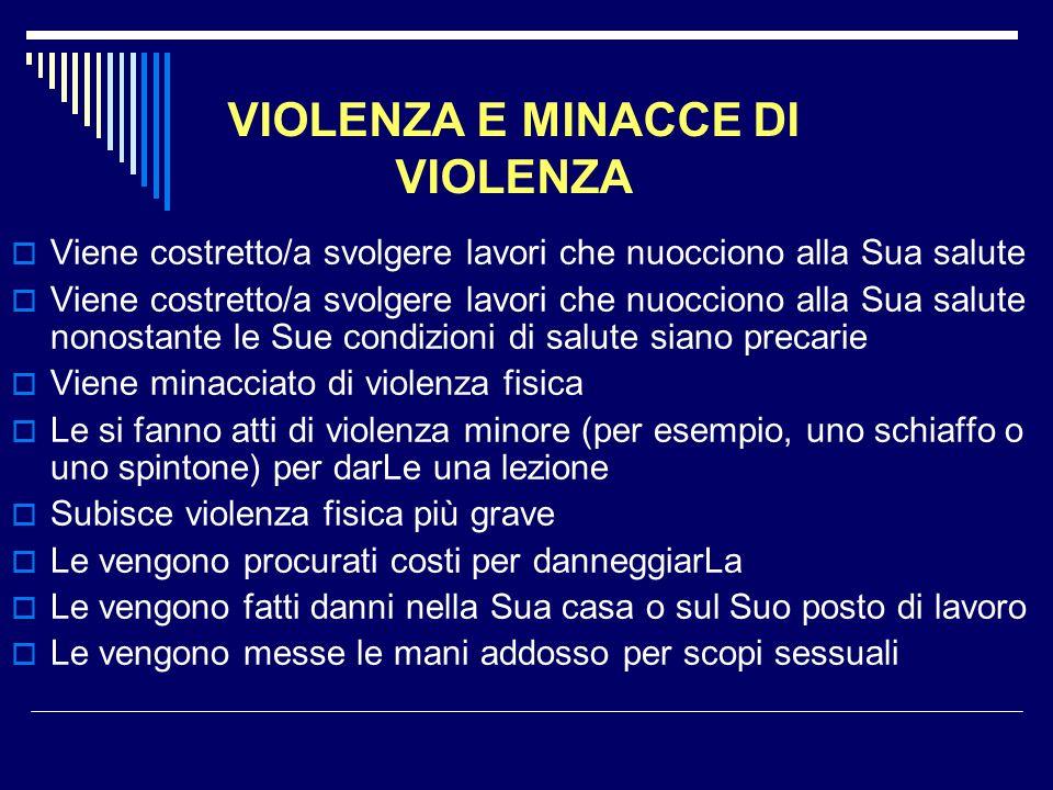 VIOLENZA E MINACCE DI VIOLENZA