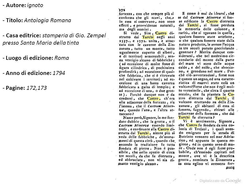 - Autore: ignoto - Titolo: Antologia Romana. - Casa editrice: stamperia di Gio. Zempel presso Santa Maria della tinta.