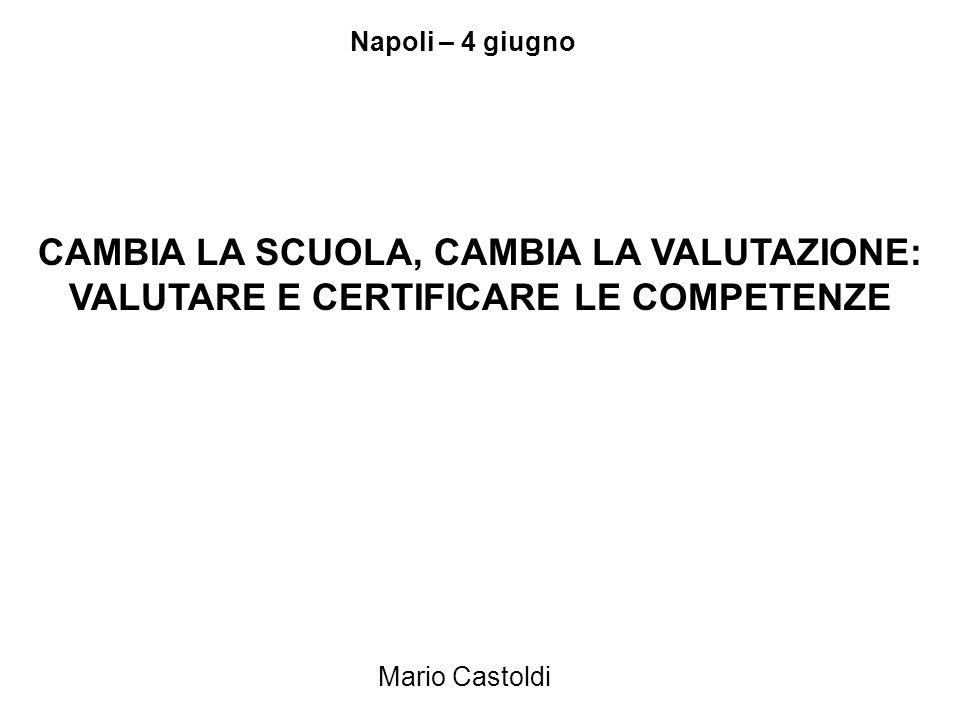 Napoli – 4 giugno CAMBIA LA SCUOLA, CAMBIA LA VALUTAZIONE: VALUTARE E CERTIFICARE LE COMPETENZE.