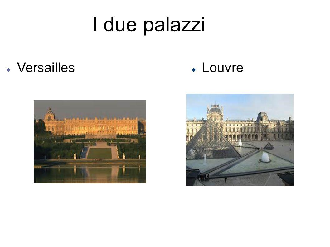 I due palazzi Versailles Louvre