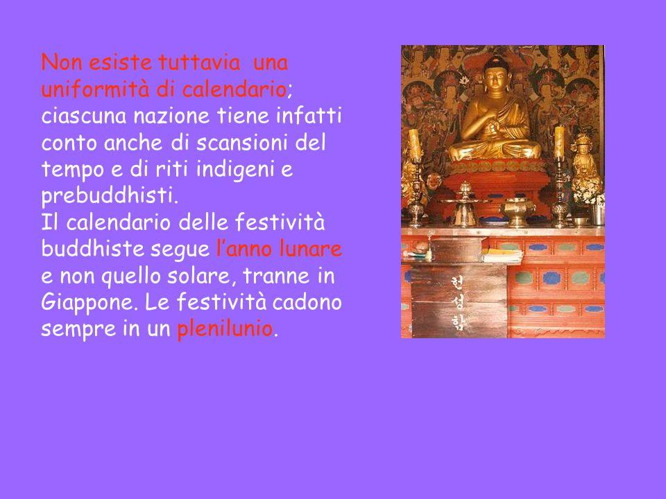 Non esiste tuttavia una uniformità di calendario; ciascuna nazione tiene infatti conto anche di scansioni del tempo e di riti indigeni e prebuddhisti.