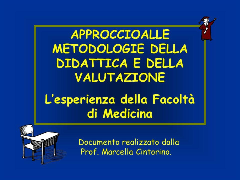APPROCCIOALLE METODOLOGIE DELLA DIDATTICA E DELLA VALUTAZIONE