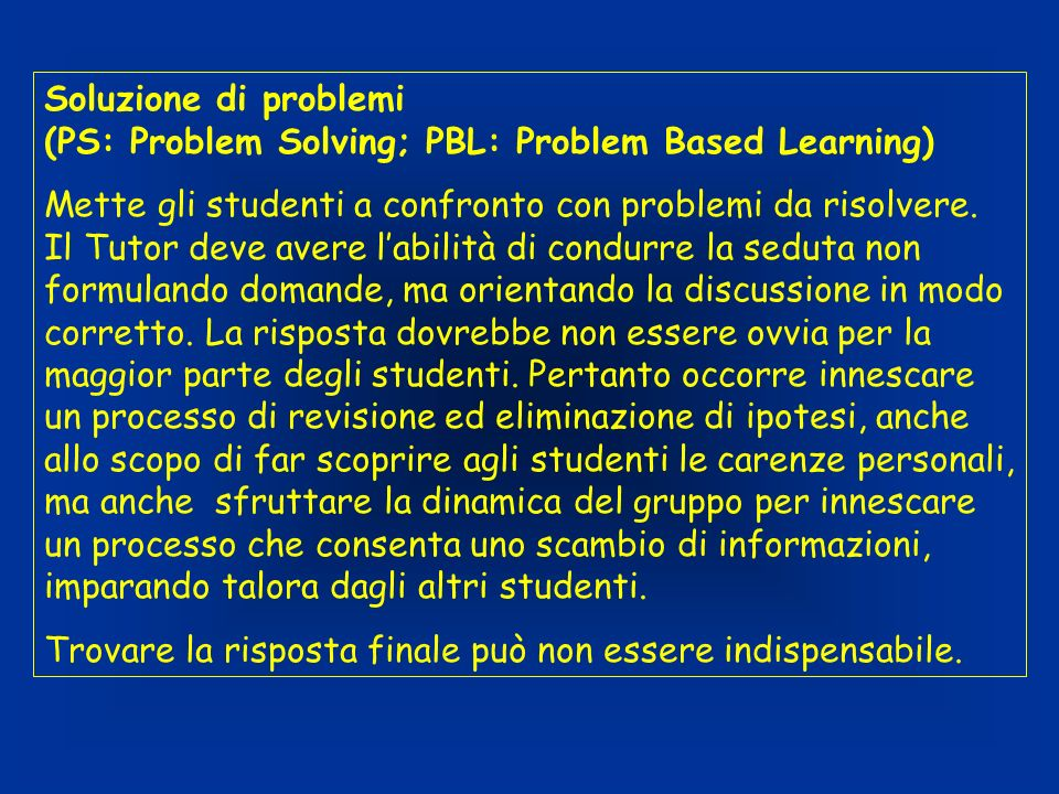 Soluzione di problemi (PS: Problem Solving; PBL: Problem Based Learning)