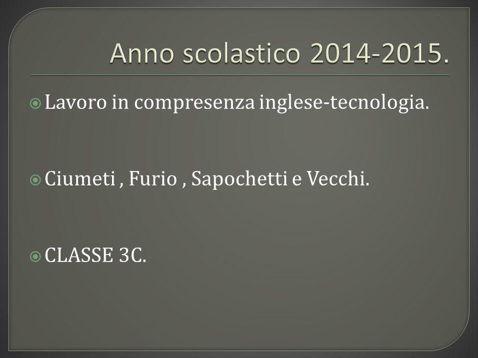 Anno scolastico 2014-2015. Lavoro in compresenza inglese-tecnologia.