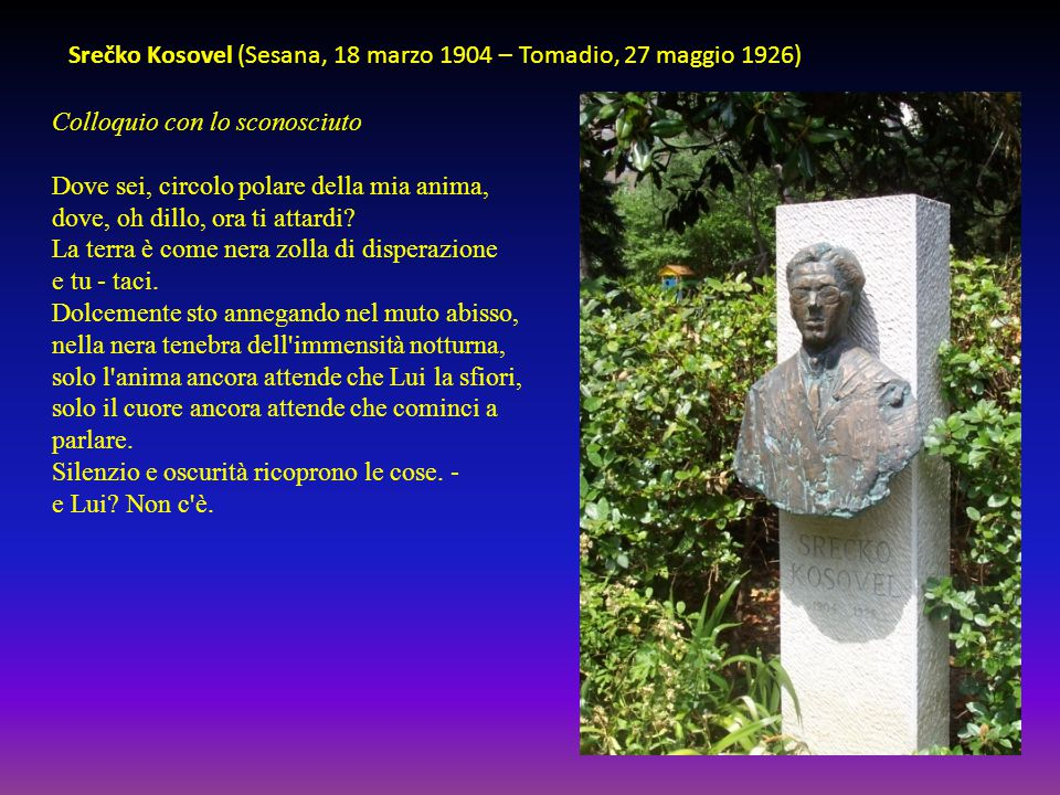 Srečko Kosovel (Sesana, 18 marzo 1904 – Tomadio, 27 maggio 1926)